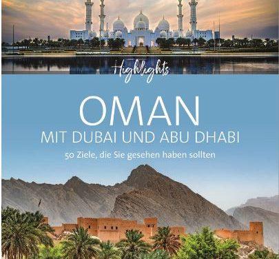 »Highlights Oman mit Dubai und Abu Dhabi«